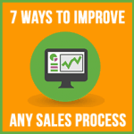 7 ways to improve even the best sales process