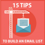 15 tips on how to build an email list from the ground up