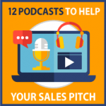 12 podcasts to perfect your sales pitch