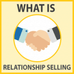 What is relationship selling and how to use it to drive more sales