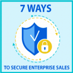 7 ways to secure more enterprise sales